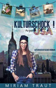 Kulturschock ! Au pair USA. Das im Juli erscheinende Buch ist vor allem für alle Leseratten mit dem Wunsch einmal selbst als Au pair zu arbeiten.